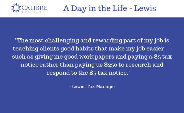 A Day in the Life - Lewis, Tax Manager - Calibre CPA Group