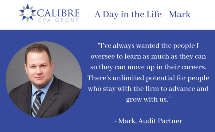A Day in the Life - Mark, Audit Partner - Calibre CPA Group